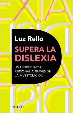Supera la dislexia - Luz Rello | Planeta de Libros