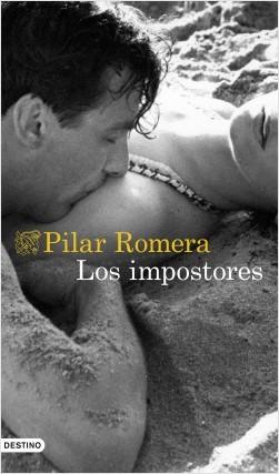 Los impostores - Pilar Romera | Planeta de Libros
