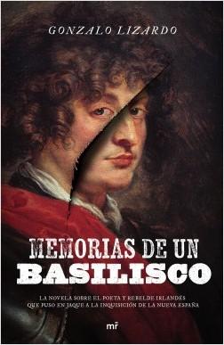 Memorias de un basilisco - Gonzalo Lizardo | Planeta de Libros