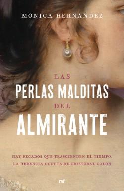 Las perlas malditas del almirante - Mónica Hernández | Planeta de Libros