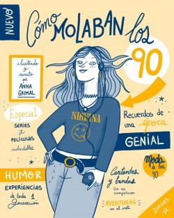 Cómo molaban los 90 - Anna Grimal | Planeta de Libros