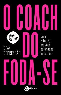 O coach do foda-se - Diva Depressão | Planeta de Libros