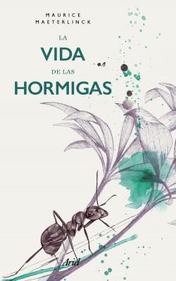 La vida de las hormigas (Edición mexicana) - Maurice Maeterlinck | Planeta de Libros
