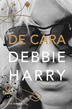De cara - Debbie Harry | Planeta de Libros