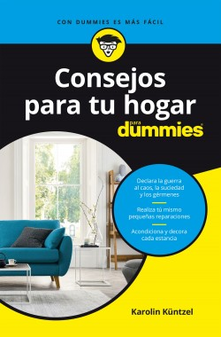 Consejos para tu hogar para dummies - Karolin Küntzel   Planeta de Libros