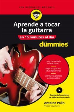 Aprende a tocar la guitarra en 15 minutos al día - Antoine Polin | Planeta de Libros
