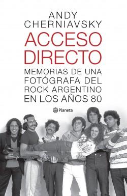 Acceso Directo - Andy Cherniavsky | Planeta de Libros