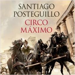 Circo Máximo - Santiago Posteguillo | Planeta de Libros