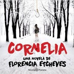 Cornelia - Florencia Etcheves | Planeta de Libros