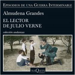 El lector de Julio Verne - Almudena Grandes | Planeta de Libros