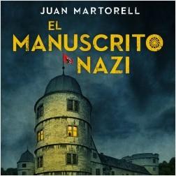 El manuscrito nazi - Juan Martorell | Planeta de Libros