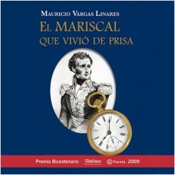 El mariscal que vivió de prisa - Mauricio Vargas | Planeta de Libros