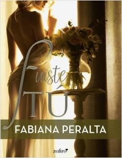 Fuiste tú - Fabiana Peralta | Planeta de Libros
