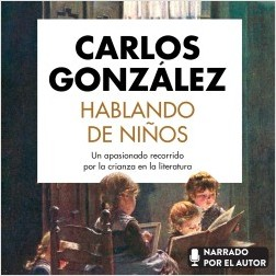 Hablando de niños - Carlos González | Planeta de Libros