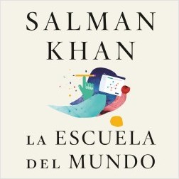 La escuela del mundo - Salman Khan | Planeta de Libros