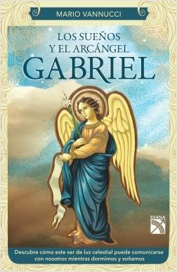 Los sueños y el arcángel Gabriel - Mario Vannucci | Planeta de Libros