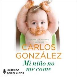 Mi niño no me come - Carlos González | Planeta de Libros
