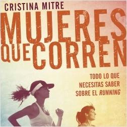 Mujeres que corren - Cristina Mitre | Planeta de Libros