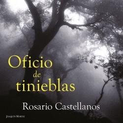 Oficio de tinieblas - Rosario Castellanos | Planeta de Libros