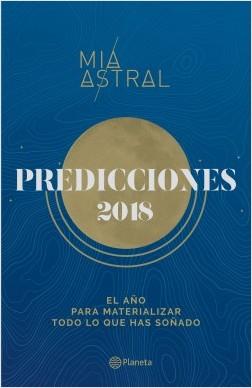 Predicciones 2018 - Mía Astral | Planeta de Libros