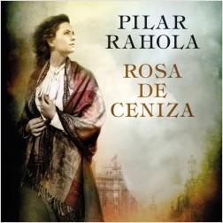 Rosa de ceniza - Pilar Rahola   Planeta de Libros