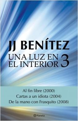 Una luz en el interior. Volumen 3 - J. J. Benítez | Planeta de Libros