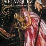 Velásquez, pintor y hombre del rey – AA. VV. | Descargar PDF