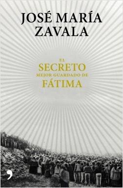 El secreto mejor guardado de Fátima – José María Zavala | Descargar PDF