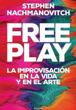 Free Play – Stephen Nachmanovitch   Descargar PDF