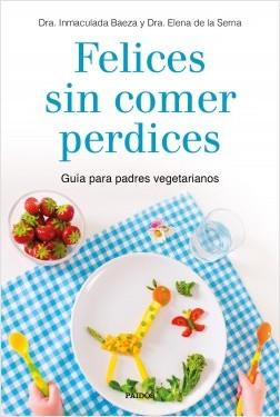 Felices sin tomar perdices – Dra. Inmaculada Baeza,Dra. Elena de la Serna | Descargar PDF