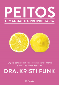 Peitos – O manual da proprietária – Dr. Kristi Funk | Descargar PDF