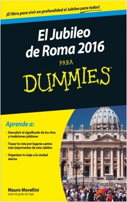Festividad de Roma 2016 para Dummies – Mauro Morellini,Maurizio Boiocchi | Descargar PDF