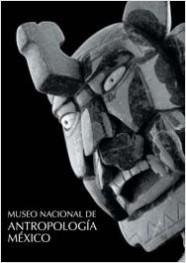 Museo Nacional de Antropología México - AA. VV. | Planeta de Libros