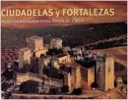 Ciudades y fortalezas, nuestra historia vista - Henri Stierlin | Planeta de Libros
