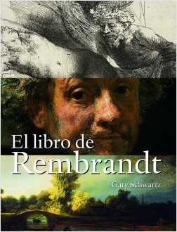 El Libro de Rembrandt - Gary Schwartz | Planeta de Libros