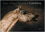 Caballos - Yann Arthus-Bertrand | Planeta de Libros
