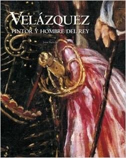 Velásquez, pintor y hombre del rey - AA. VV. | Planeta de Libros