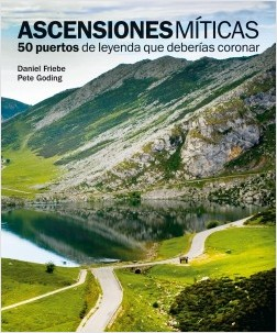 Ascensiones míticas - Daniel Friebe,Pete Goding | Planeta de Libros