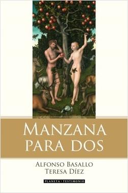 Manzana para dos - Alfonso Basallo,Teresa Díez | Planeta de Libros