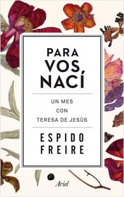 Para Vos nací - Espido Freire | Planeta de Libros