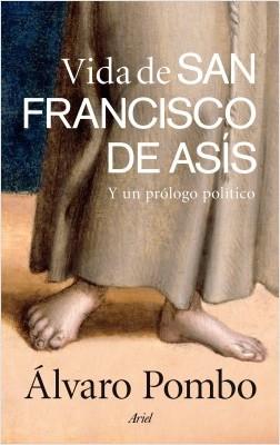Vida de san Francisco de Asís - Álvaro Pombo | Planeta de Libros