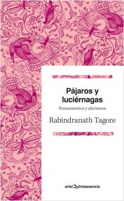 Pájaros y luciérnagas - Rabindranath Tagore | Planeta de Libros