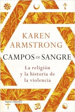 Campos de sangre - Karen Armstrong | Planeta de Libros