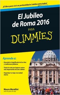 Jubileo de Roma 2016 para Dummies - Mauro Morellini,Maurizio Boiocchi   Planeta de Libros