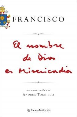 El nombre de Dios es Misericordia - Papa Francisco | Planeta de Libros