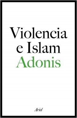 Violencia e islam - Adonis | Planeta de Libros