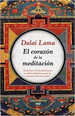 El corazón de la meditación - Dalai Lama | Planeta de Libros