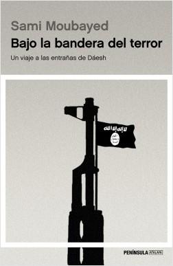 Bajo la bandera del terror - Sami Moubayed | Planeta de Libros