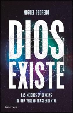 Dios existe - Miguel Pedrero | Planeta de Libros