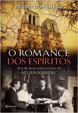 O romance dos espíritos - Pedro Domenech | Planeta de Libros